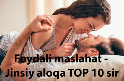 Foydali maslahat - Jinsiy aloqa TOP 10 sir