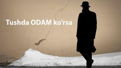 Tushda ODAM ko'rsa
